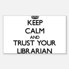 Keep Calm and Trust Your Librarian Decal