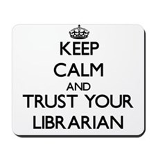 Keep Calm and Trust Your Librarian Mousepad