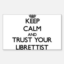 Keep Calm and Trust Your Librettist Decal