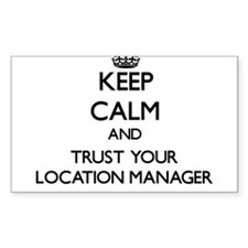 Keep Calm and Trust Your Location Manager Decal