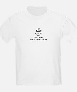 Keep Calm and Trust Your Location Manager T-Shirt