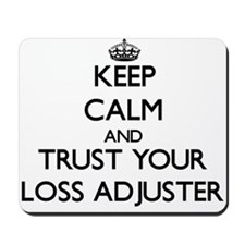 Keep Calm and Trust Your Loss Adjuster Mousepad