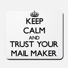 Keep Calm and Trust Your Mail Maker Mousepad