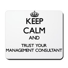 Keep Calm and Trust Your Management Consultant Mou