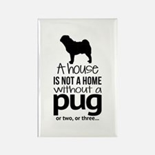 House Is Not A Home Without A Pug Magnets