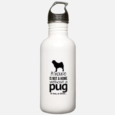House is not a home without a pug Water Bottle