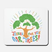 Thanks, Trees! Mousepad