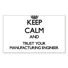 Keep Calm and Trust Your Manufacturing Engineer St