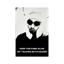 Keep the Funk Alive Rectangle Magnet