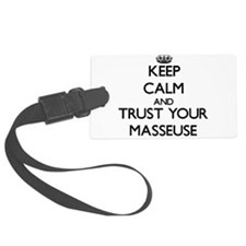 Keep Calm and Trust Your Masseuse Luggage Tag