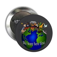 """""""We Were Here First"""" Button"""