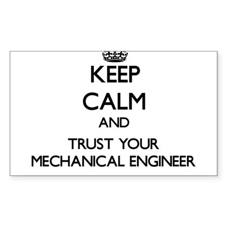 Keep Calm and Trust Your Mechanical Engineer Stick