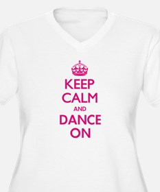 Keep Calm and Dance Plus Size T-Shirt