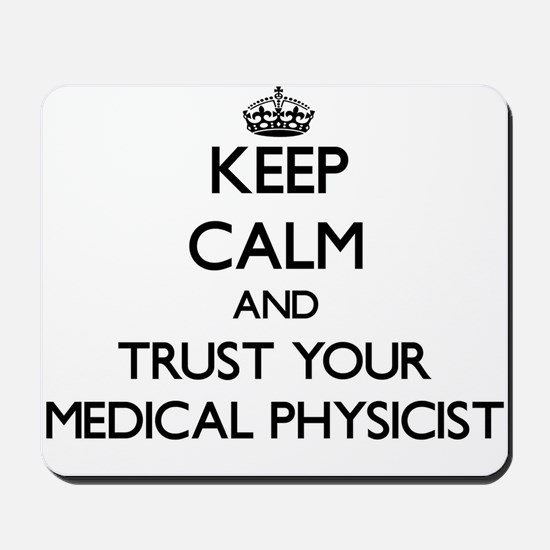 Keep Calm and Trust Your Medical Physicist Mousepa