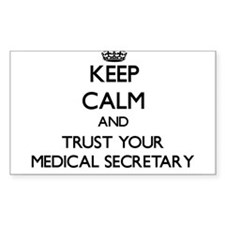 Keep Calm and Trust Your Medical Secretary Decal