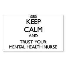 Keep Calm and Trust Your Mental Health Nurse Stick