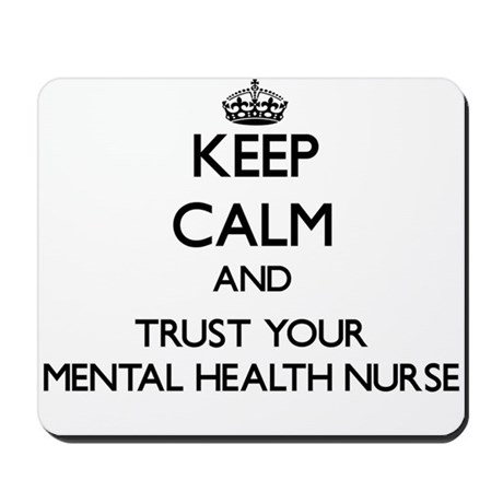Keep Calm and Trust Your Mental Health Nurse Mouse by