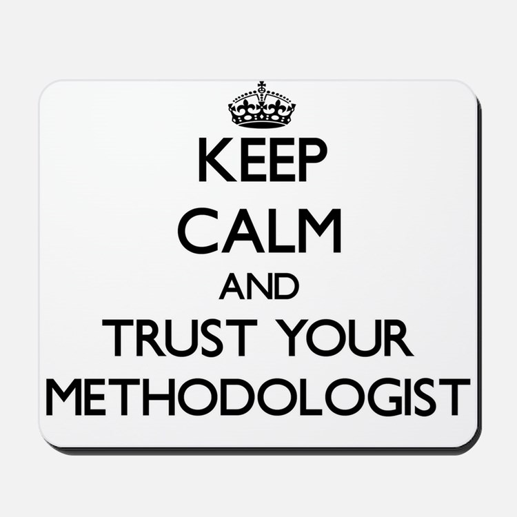 Keep Calm and Trust Your Methodologist Mousepad