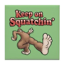 Keep On Squatchin Tile Coaster