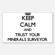 Keep Calm and Trust Your Minerals Surveyor Decal
