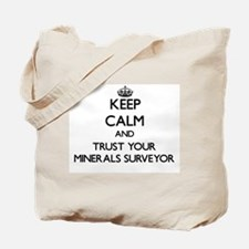 Keep Calm and Trust Your Minerals Surveyor Tote Ba