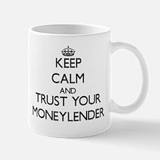 Keep Calm and Trust Your Moneylender Mugs