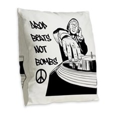 Drop beats not bombs Burlap Throw Pillow