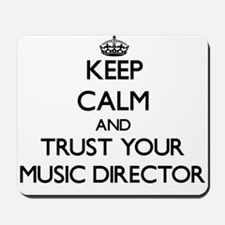 Keep Calm and Trust Your Music Director Mousepad