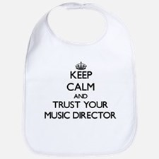 Keep Calm and Trust Your Music Director Bib