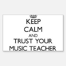 Keep Calm and Trust Your Music Teacher Decal
