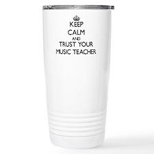 Keep Calm and Trust Your Music Teacher Travel Mug