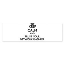 Keep Calm and Trust Your Network Engineer Bumper S