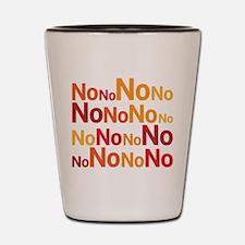 No No No No No Shot Glass