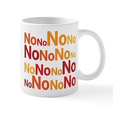 No No No No No Mugs