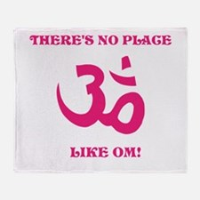 Theres no place like OM! Throw Blanket