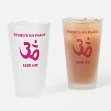 Theres no place like OM! Drinking Glass