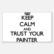Keep Calm and Trust Your Painter Decal