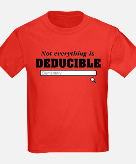 Not Everything Is Deducible Elementary T-Shirt