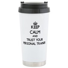 Keep Calm and Trust Your Personal Trainer Travel M