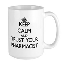 Keep Calm and Trust Your Pharmacist Mugs