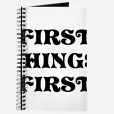First Things First Journal