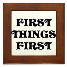 First Things First Framed Tile