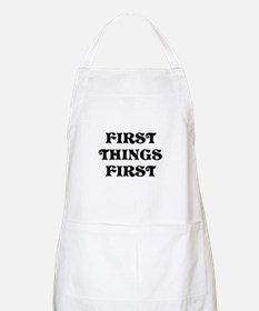 First Things First Apron