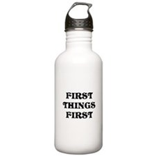 First Things First Water Bottle