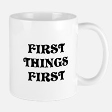 First Things First Mugs