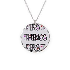 First Things First Necklace