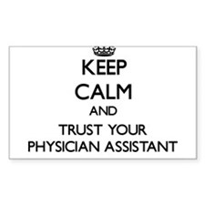 Keep Calm and Trust Your Physician Assistant Stick