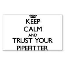 Keep Calm and Trust Your Pipefitter Decal