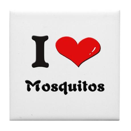 I love mosquitos Tile Coaster
