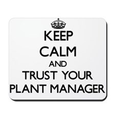 Keep Calm and Trust Your Plant Manager Mousepad